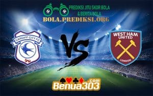 Prediksi Bola CARDIFF CITY FC Vs WEST HAM UNITED FC 4 Desember 2018.