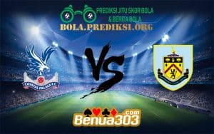 Prediksi CRYSTAL PALACE FC Vs BURNLEY FC 1 Desember 2018
