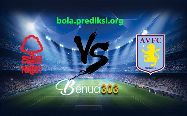 Prediksi Skor Nottingham Forest Vs Aston Villa 28 November 2018