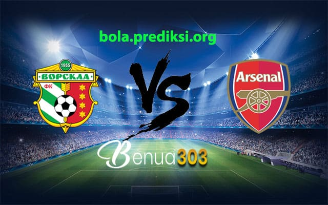 Prediksi VORSKLA Vs ARSENAL FC 29 November 2018