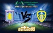 Prediksi Bola ASTON VILLA FC Vs LEEDS UNITED AFC 23 Desember 2018