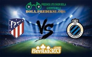 Prediksi Bola ATLÉTICO MADRID Vs CLUB BRUGES KV 12 Desember 2018
