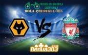 Prediksi Bola WOLVERHAMPTON WANDERERS Vs LIVERPOOL FC 22 Desember 2018