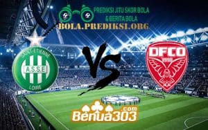 Prediksi Skor AS Saint-Étienne Vs Dijon FCO 24 Januari 2019