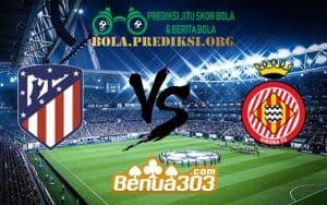 Prediksi Skor Atlético Madrid Vs Girona 17 Januari 2019