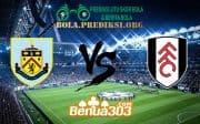 Prediksi Skor Burnley FC Vs Fulham FC 12 Januari 2019
