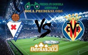 Prediksi Skor Eibar Vs Villarreal 6 Januari 2019
