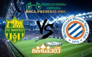 Prediksi Skor FC Nantes Vs Montpellier HSC 9 Januari 2019