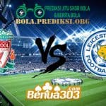 Prediksi Skor Liverpool FC Vs Leicester City FC 31 Januari 2019