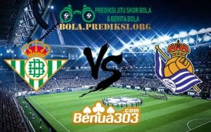 Prediksi Skor Real Betis Vs Real Sociedad 11 Januari 2019