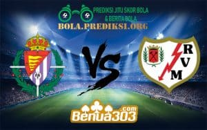 Prediksi Skor Real Valladolid Vs Rayo Vallecano 5 Januari 2019