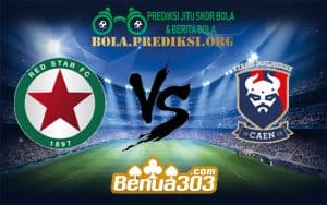 Prediksi Skor Red Star Vs Caen 6 Januari 2019