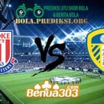 Prediksi Skor Stoke City FC Vs Leeds United AFC 19 Januari 2019