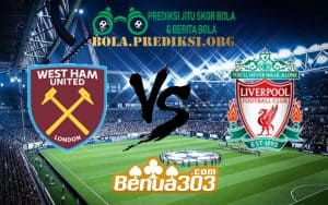 Prediksi Skor West Ham United FC Vs Liverpool FC 5 Februari 2019