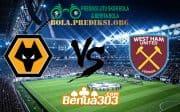 Prediksi Skor Wolverhampton Wanderers Vs West Ham United FC 30 Januari 2019