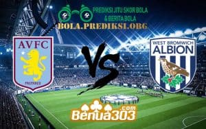 Prediksi Skor Aston Villa Vs West Bromwich Albion 16 Februari 2019