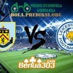 Prediksi Skor Burnley FC Vs Leicester City FC 16 Maret 2019