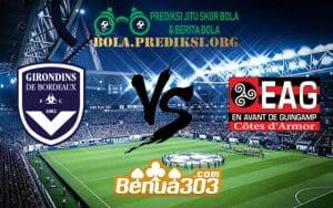 Prediksi Skor FC Girondins de Bordeaux Vs En Avant Guingamp 21 Februari 2019