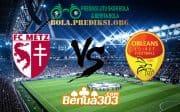 Prediksi Skor FC Metz Vs Orléans 6 Februari 2019
