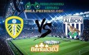 Prediksi Skor Leeds United AFC Vs West Bromwich Albion FC 02 Maret 2019