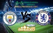 Prediksi Skor Manchester City FC Vs Chelasea FC 10 Februari 2019