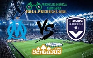 Prediksi Skor Olympique de Marseille Vs FC Girondins de Bordeaux 6 Februari 2019