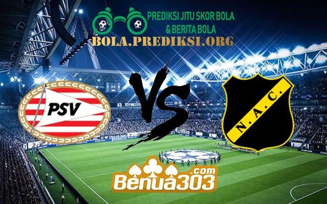 Prediksi Skor PSV Vs NAC Breda 10 Maret 2019