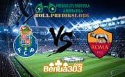 Prediksi Skor Porto Vs Roma 7 Maret 2019