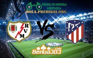 Prediksi Skor Rayo Valecano Vs Atletico Madrid 16 Februari 2019