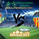 Prediksi Skor Real Betis Vs Valencia 8 Februari 2019