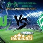 Prediksi Skor Wolfsburg Vs Werder Bremen 4 Maret 2019