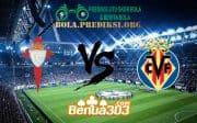 Prediksi Skor Celta de Vigo Vs Villarreal 31 Maret 2019