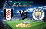 Prediksi Skor Fulham FC Vs Manchester City FC 30 Maret 2019