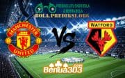 Prediksi Skor Manchester United FC Vs Watford FC 30 Maret 2019