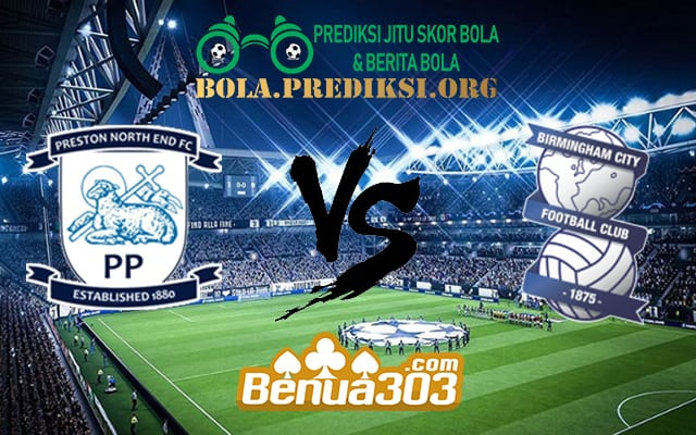 Prediksi Skor Preston North End FC Vs Birmingham City FC 16 Maret 2019