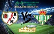 Prediksi Skor Rayo Valecano Vs Real Betis 31 Maret 2019
