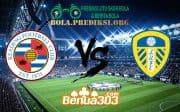 Prediksi Skor Reading FC Vs Leeds United AFC 13 Maret 2019