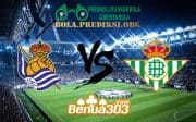 Prediksi Skor Real Sociedad Vs Real Betis 5 April 2019
