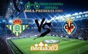 Prediksi Skor Real betis Vs Villarreal 8 April 2019