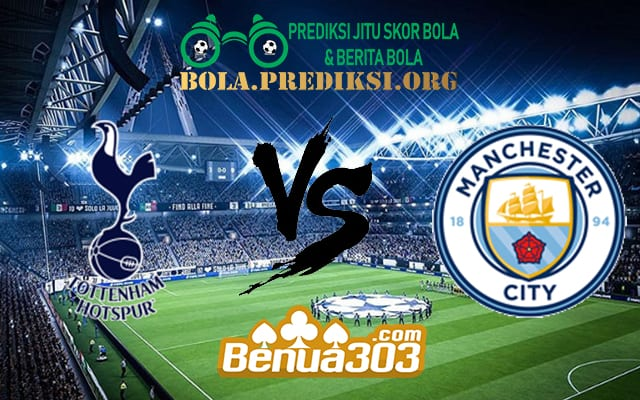 Prediksi Skor Tottenham Hotspur Vs Manchester City 10 April 2019
