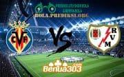 Prediksi Skor Villarreal Vs Rayo Vallecano 18 Maret 2019