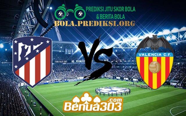 Prediksi Skor Atlético Madrid Vs Valencia 25 April 2019