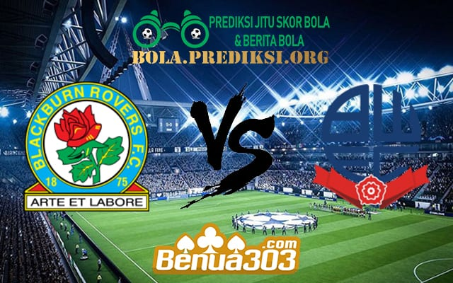 Prediksi Skor Blackburn Rovers Vs Bolton Wanderers 22 April 2019