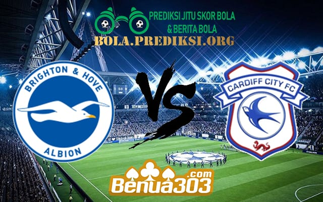 Prediksi Skor Brighton & Hove Albion Vs Cardiff City 17 April 2019