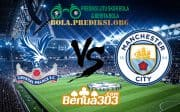 Prediksi Skor Crystal Palace Vs Manchester City 14 April 2019