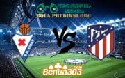 Prediksi Skor Eibar Vs Atletico Madrid 20 April 2019
