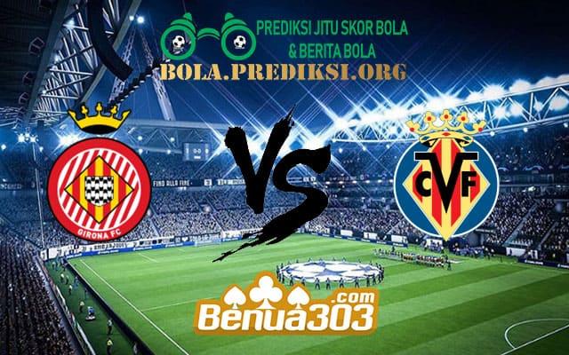 Prediksi Skor Girona Vs Villarreal 14 April 2019