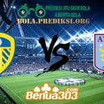 Prediksi Skor Leeds United Vs Aston Villa 28 April 2019