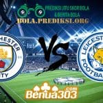 Prediksi Skor Manchester City Vs Leicester City 7 Mei 2019