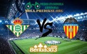 Prediksi Skor Real Betis Vs Valencia 22 April 2019